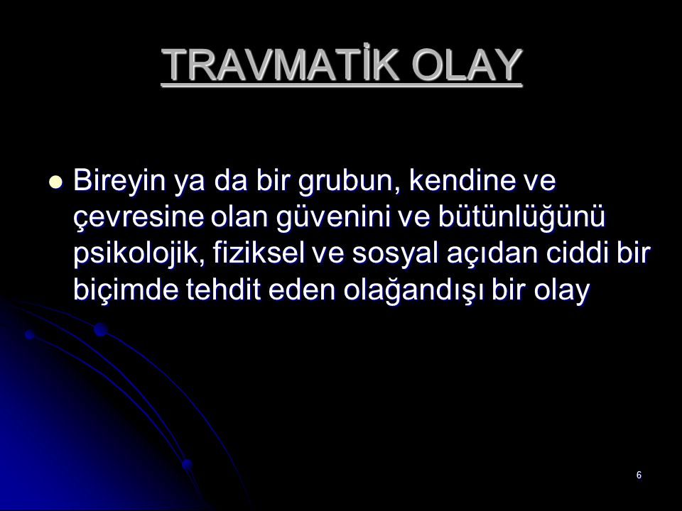 TRAVMATİK OLAY