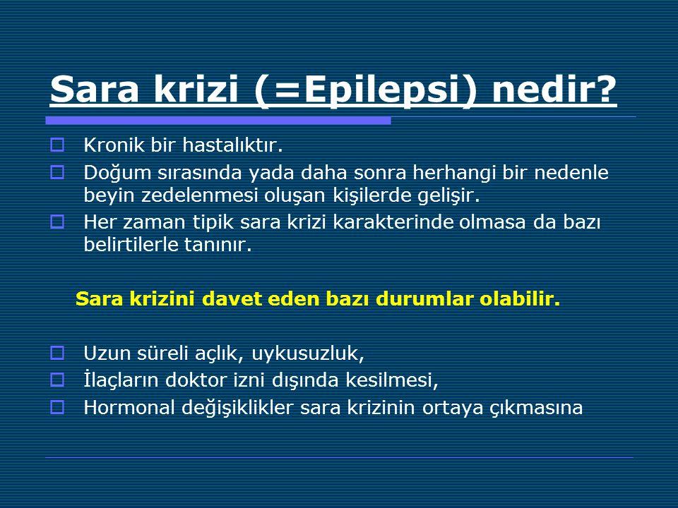 Sara krizi (=Epilepsi) nedir