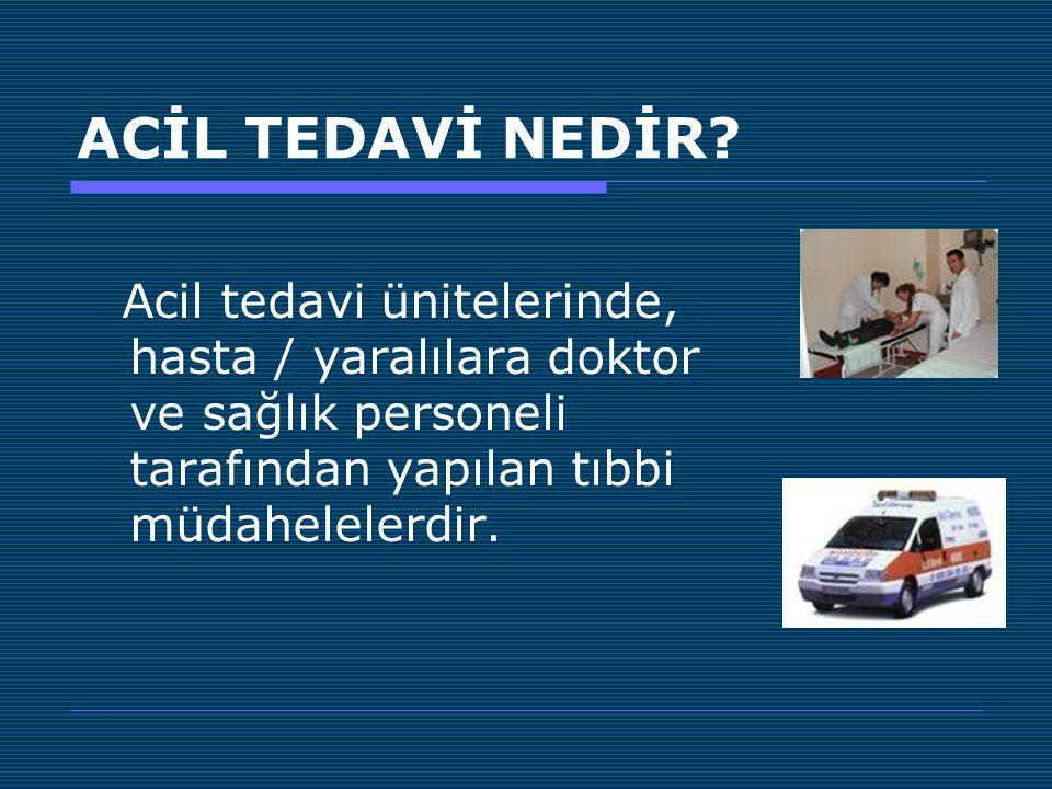 ACİL TEDAVİ NEDİR.