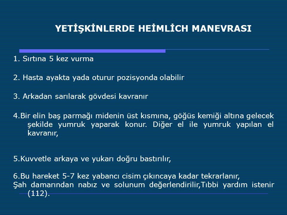 YETİŞKİNLERDE HEİMLİCH MANEVRASI