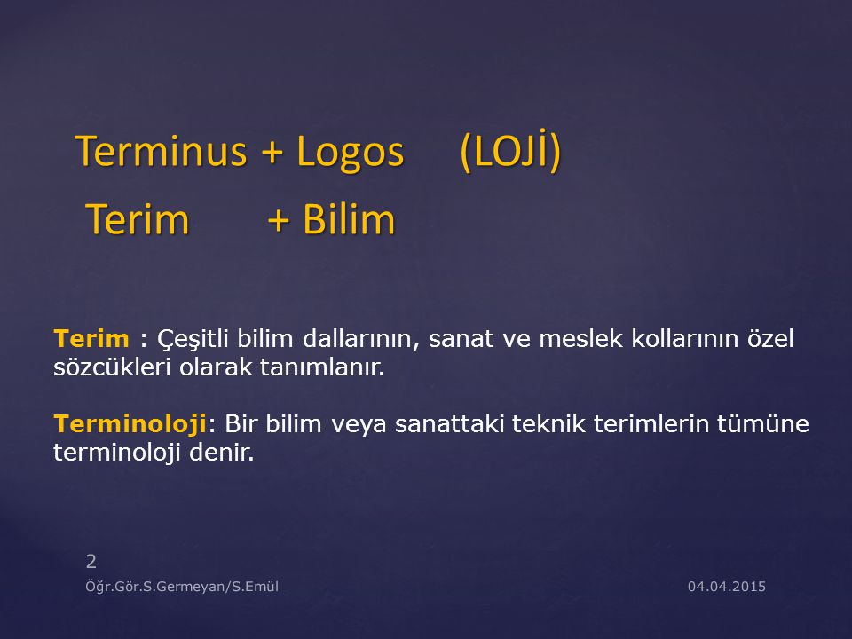 Terminus + Logos (LOJİ) Terim + Bilim