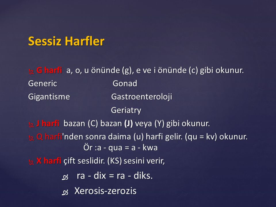 Sessiz Harfler ra - dix = ra - diks. Xerosis-zerozis