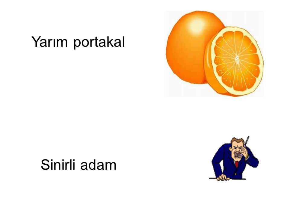 Yarım portakal Sinirli adam Sinirli adam