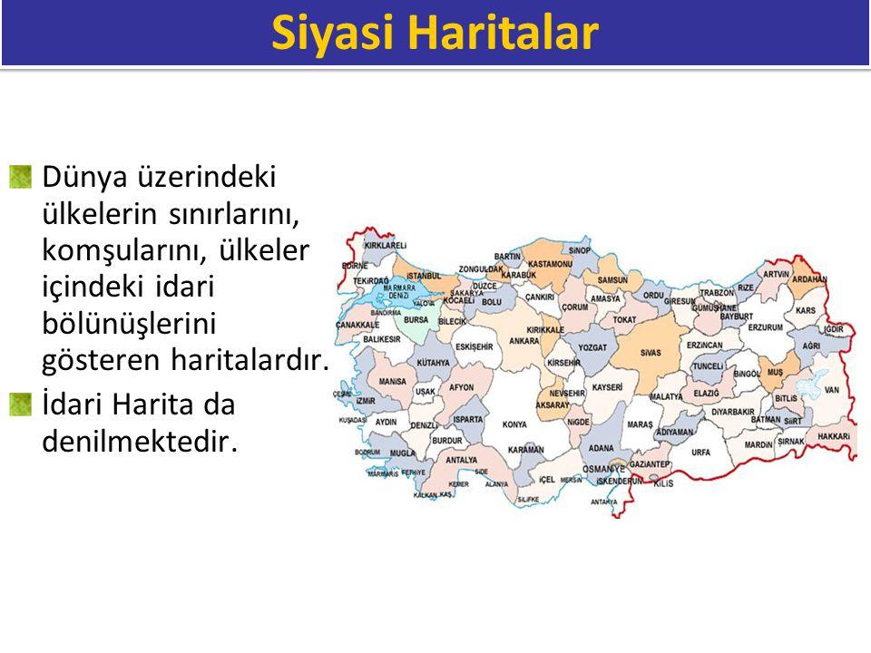Siyasi Haritalar Dünya üzerindeki ülkelerin sınırlarını, komşularını, ülkeler içindeki idari bölünüşlerini gösteren haritalardır.
