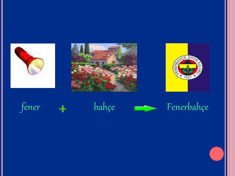 fener bahçe Fenerbahçe