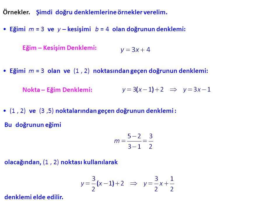 Örnekler. Şimdi doğru denklemlerine örnekler verelim.