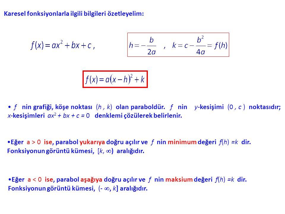 Karesel fonksiyonlarla ilgili bilgileri özetleyelim: