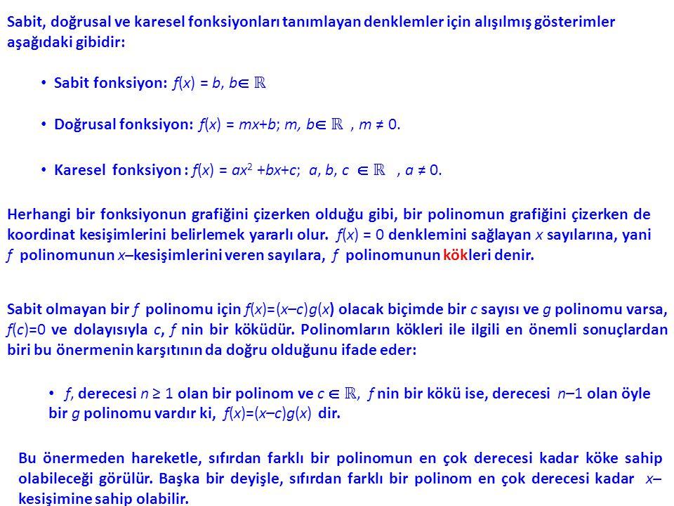 Sabit, doğrusal ve karesel fonksiyonları tanımlayan denklemler için alışılmış gösterimler aşağıdaki gibidir: