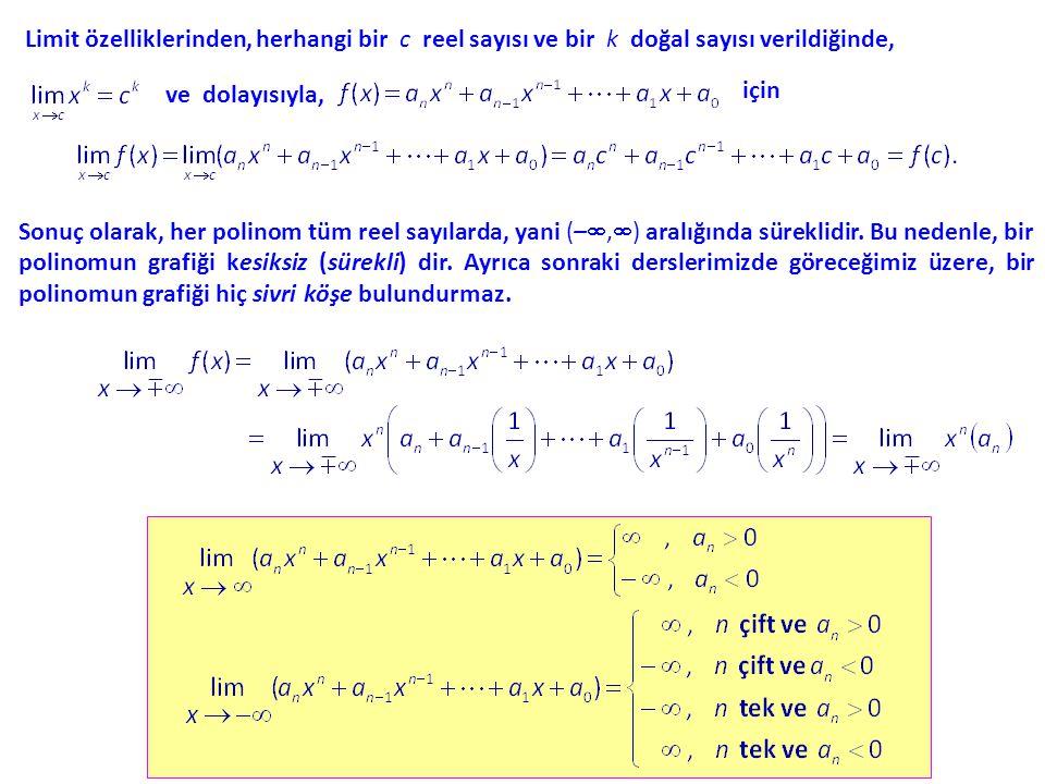 Limit özelliklerinden, herhangi bir c reel sayısı ve bir k doğal sayısı verildiğinde,