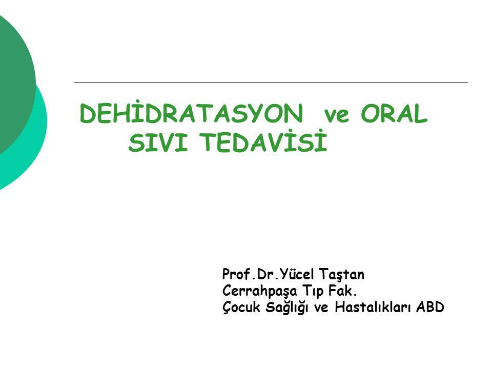 DEHİDRATASYON ve ORAL SIVI TEDAVİSİ