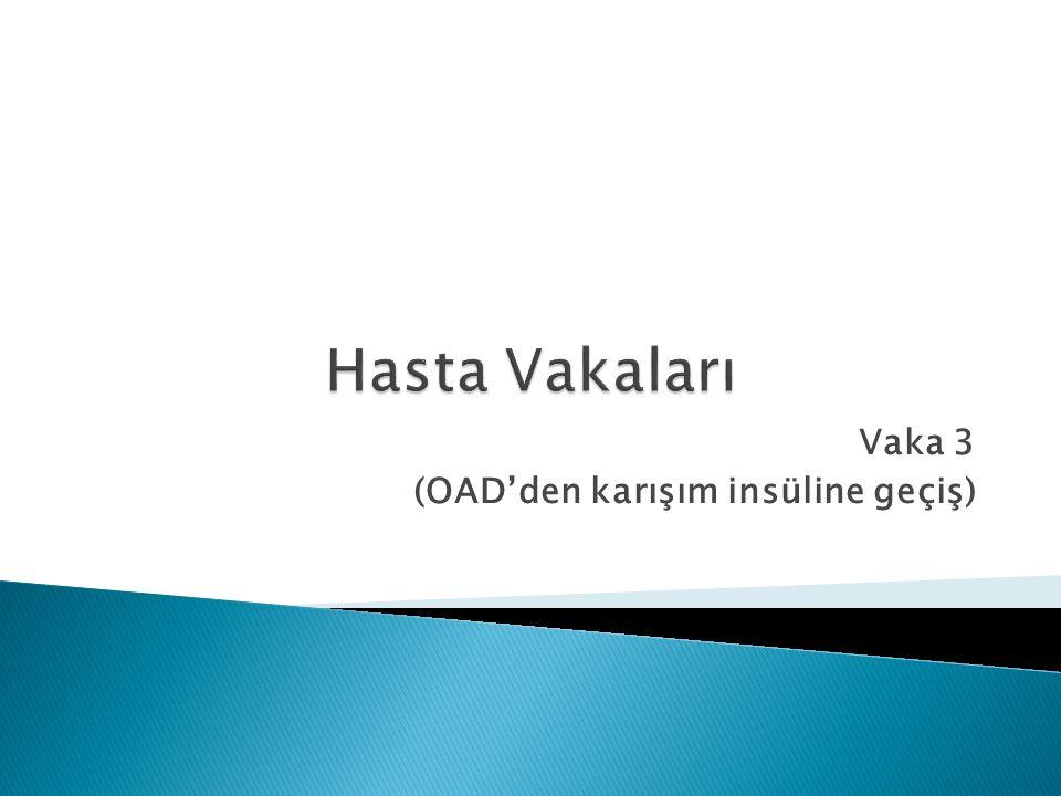 Vaka 3 (OAD'den karışım insüline geçiş)