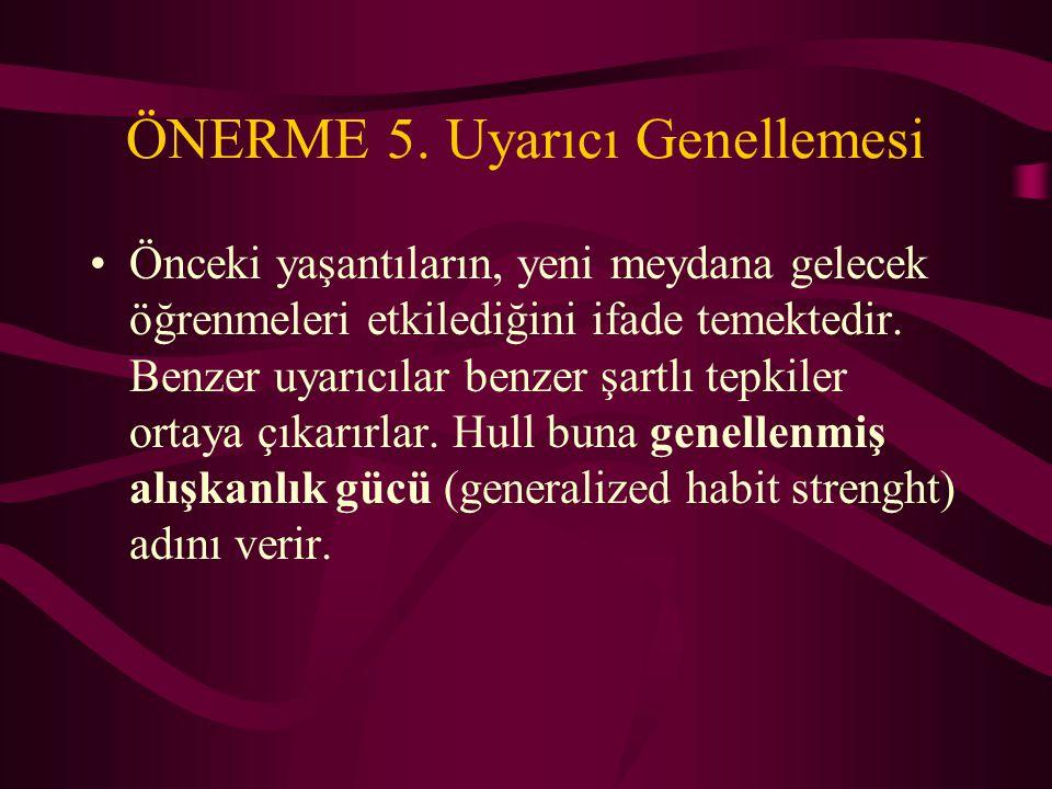 ÖNERME 5. Uyarıcı Genellemesi