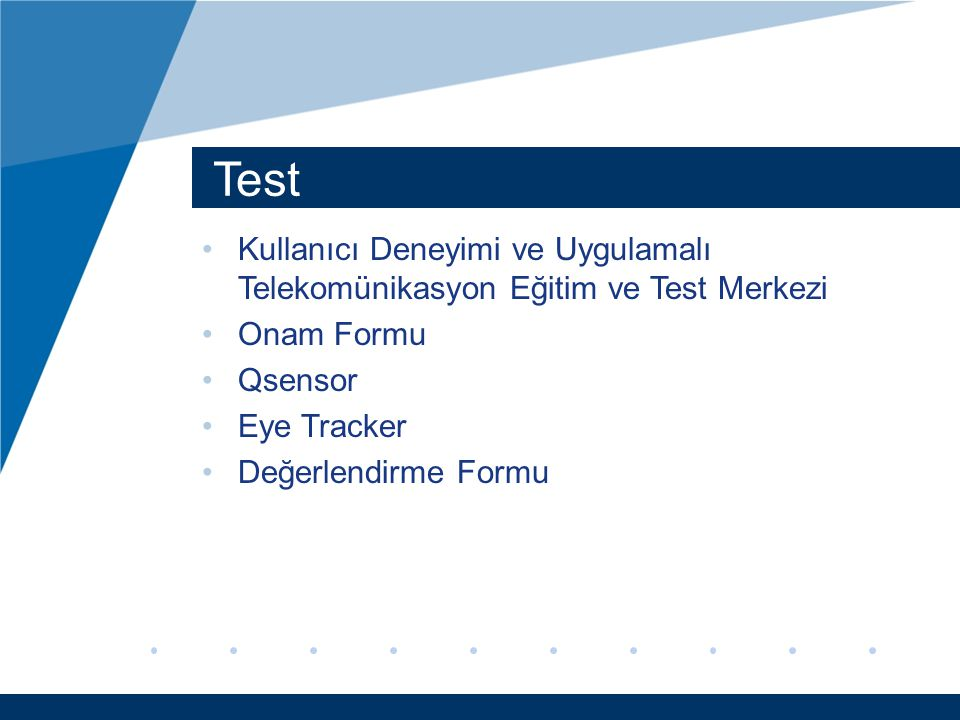 Test Kullanıcı Deneyimi ve Uygulamalı Telekomünikasyon Eğitim ve Test Merkezi. Onam Formu. Qsensor.