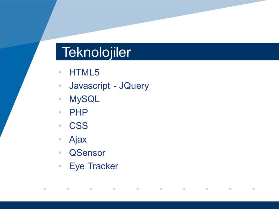 Teknolojiler HTML5 Javascript - JQuery MySQL PHP CSS Ajax QSensor