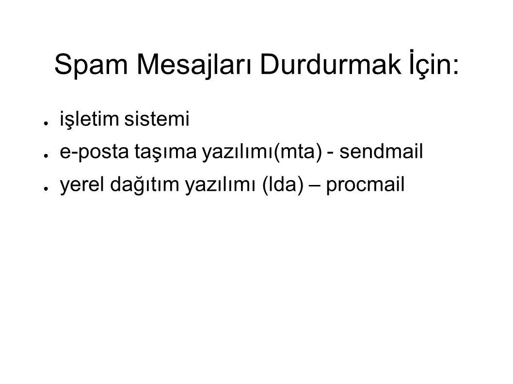 Spam Mesajları Durdurmak İçin: