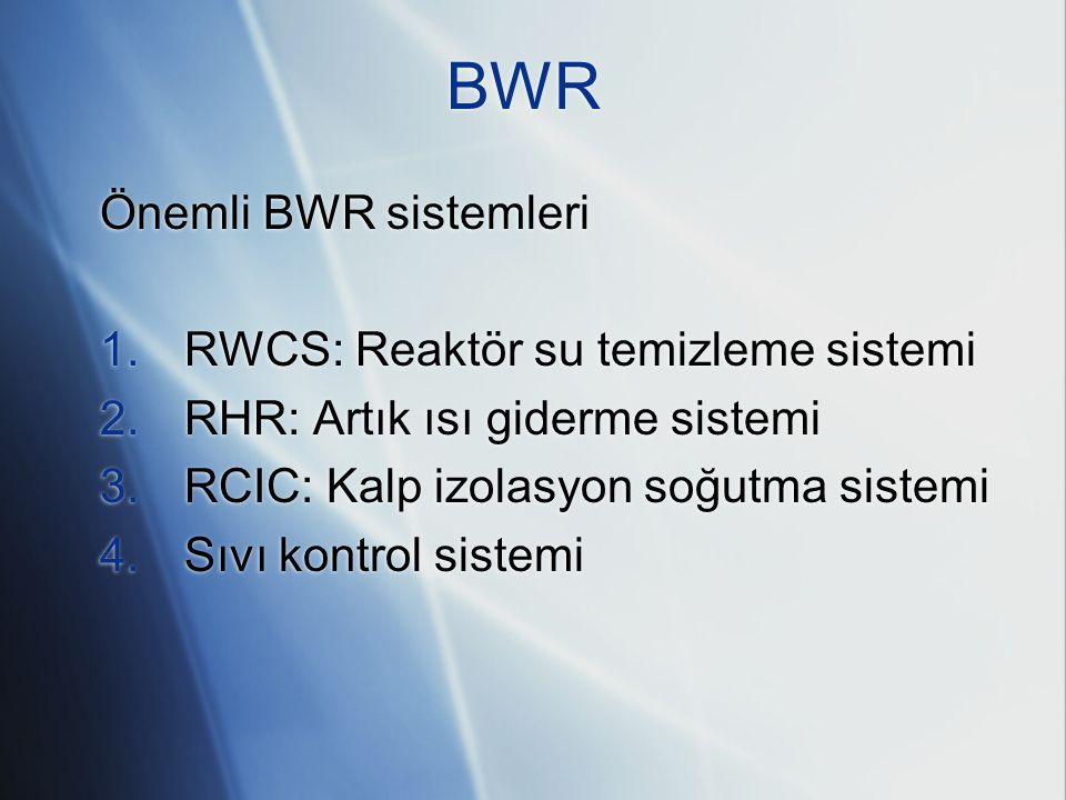 BWR Önemli BWR sistemleri RWCS: Reaktör su temizleme sistemi