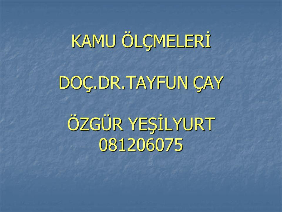 KAMU ÖLÇMELERİ DOÇ.DR.TAYFUN ÇAY ÖZGÜR YEŞİLYURT 081206075