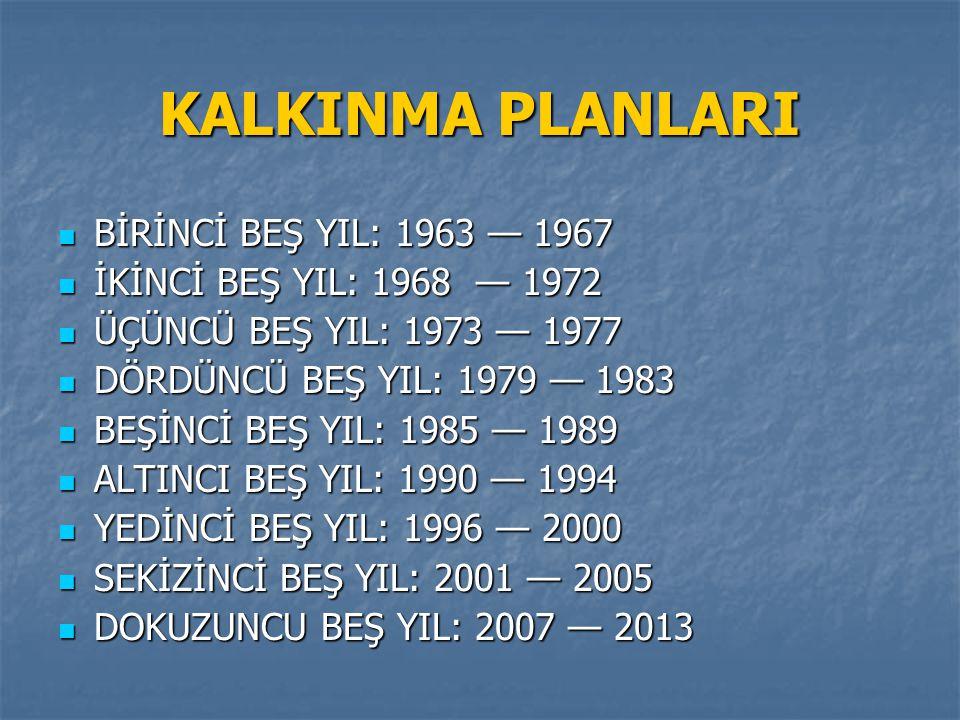 KALKINMA PLANLARI BİRİNCİ BEŞ YIL: 1963 — 1967