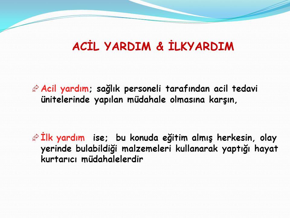 ACİL YARDIM & İLKYARDIM