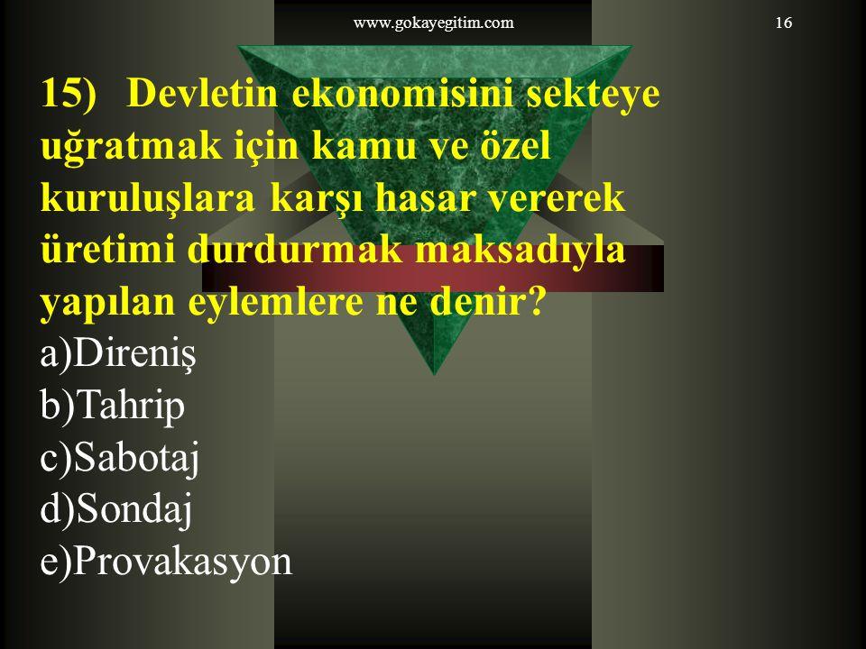 15) Devletin ekonomisini sekteye uğratmak için kamu ve özel