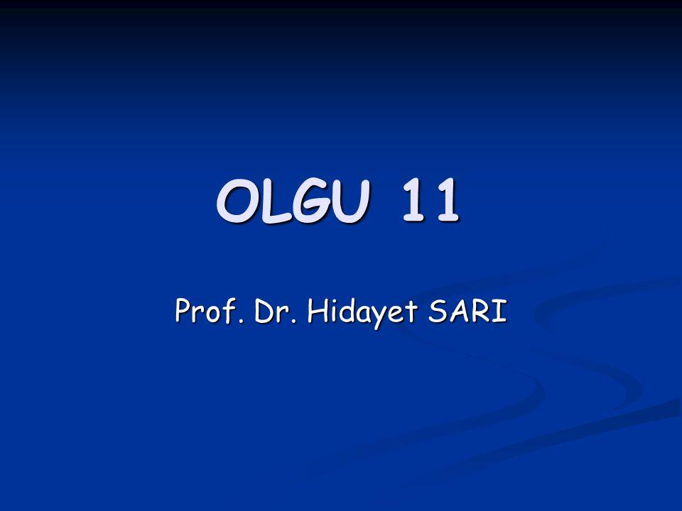 OLGU 11 Prof. Dr. Hidayet SARI
