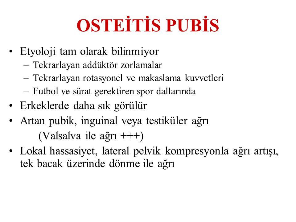 OSTEİTİS PUBİS Etyoloji tam olarak bilinmiyor