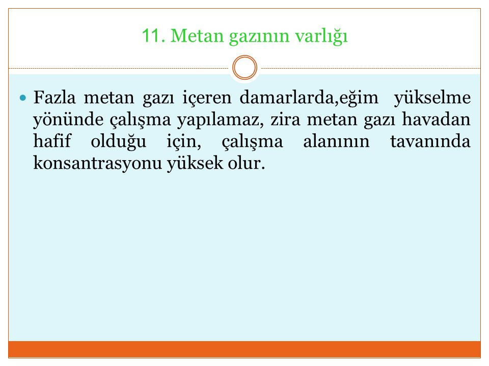 11. Metan gazının varlığı