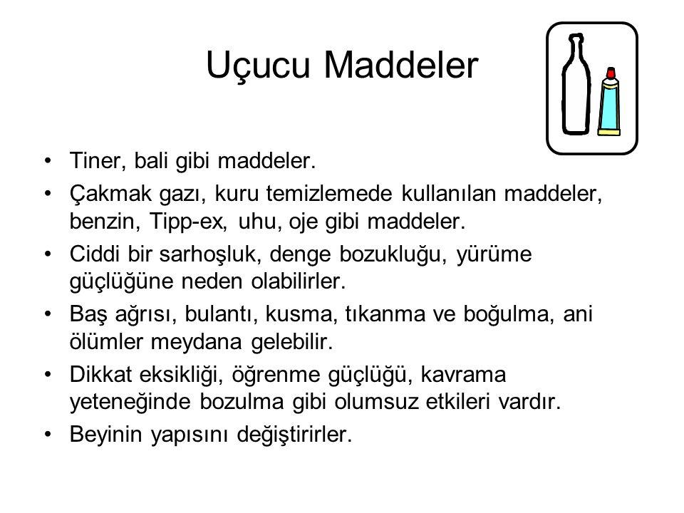 Uçucu Maddeler Tiner, bali gibi maddeler.