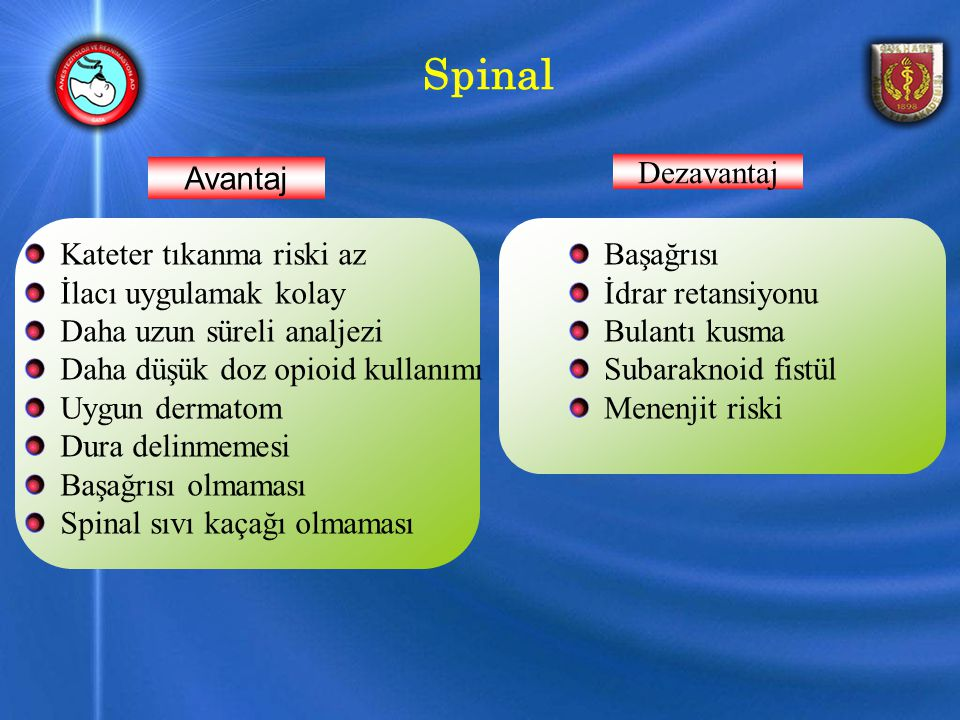 Spinal Avantaj Dezavantaj Kateter tıkanma riski az