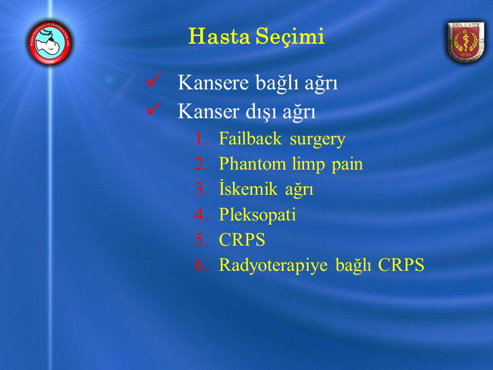 Hasta Seçimi Kansere bağlı ağrı Kanser dışı ağrı Failback surgery