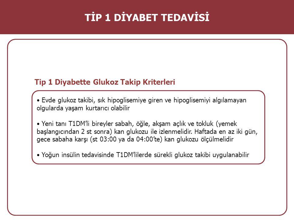 TİP 1 DİYABET TEDAVİSİ Tip 1 Diyabette Glukoz Takip Kriterleri