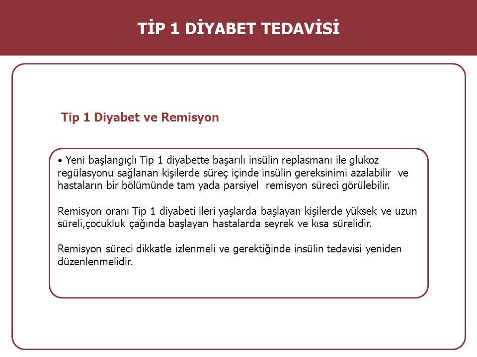 TİP 1 DİYABET TEDAVİSİ Tip 1 Diyabet ve Remisyon