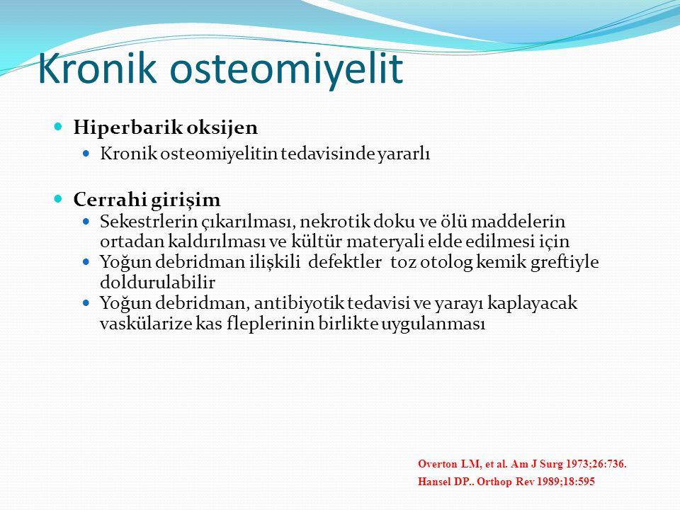 Kronik osteomiyelit Hiperbarik oksijen Cerrahi girişim
