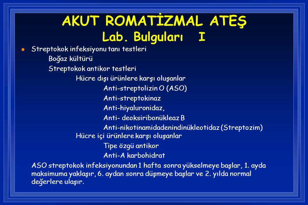 AKUT ROMATİZMAL ATEŞ Lab. Bulguları I