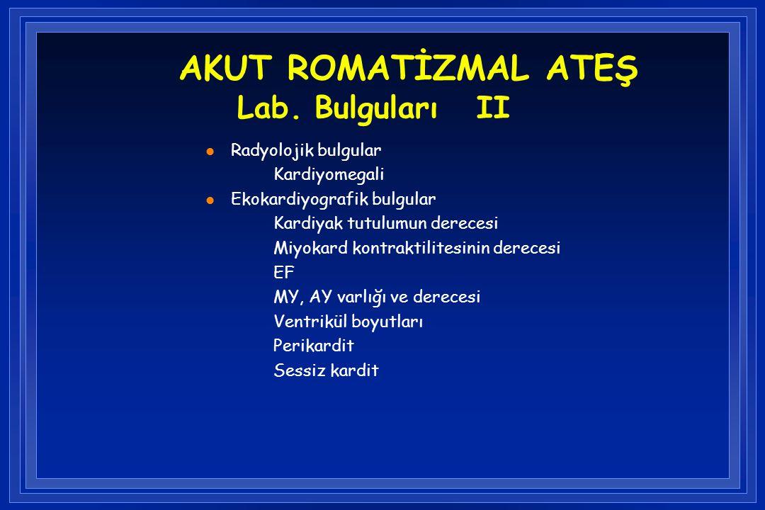 AKUT ROMATİZMAL ATEŞ Lab. Bulguları II
