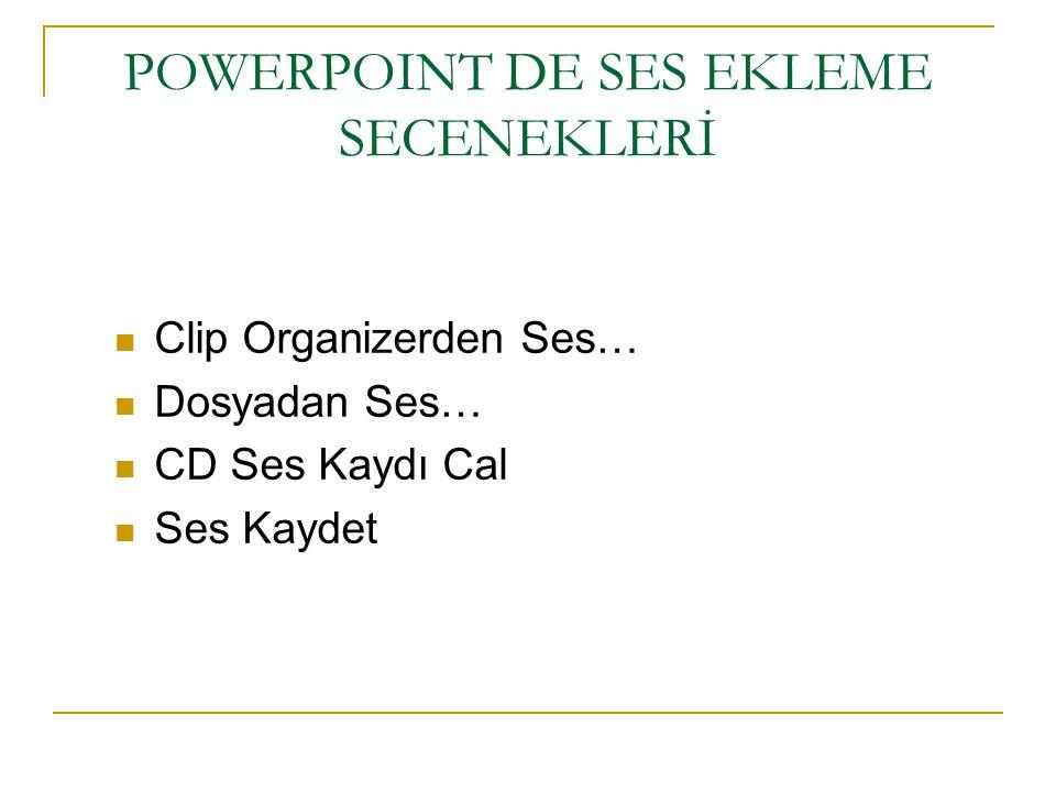 POWERPOINT DE SES EKLEME SECENEKLERİ