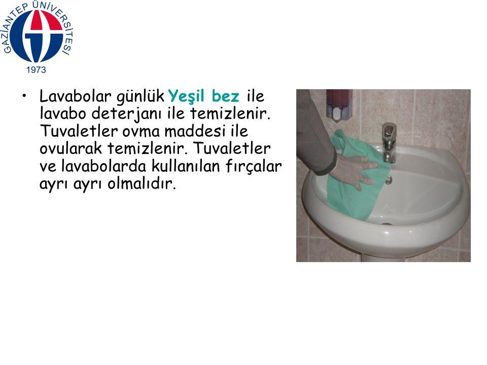 Lavabolar günlük Yeşil bez ile lavabo deterjanı ile temizlenir
