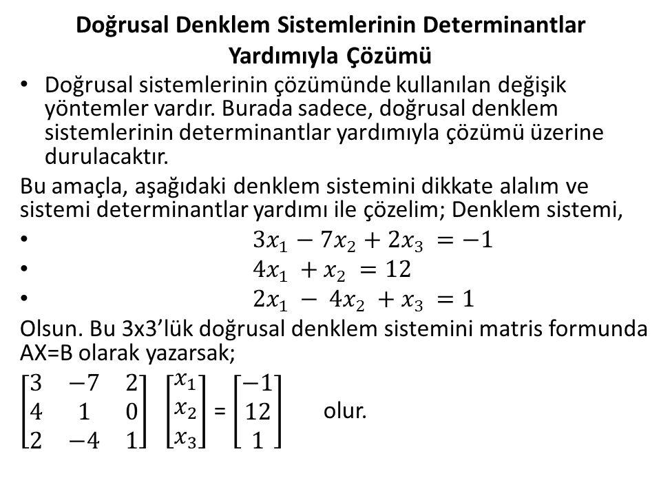 Doğrusal Denklem Sistemlerinin Determinantlar Yardımıyla Çözümü