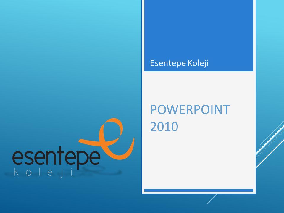 Esentepe Koleji POWERPOINT 2010