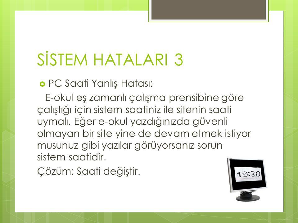 SİSTEM HATALARI 3 PC Saati Yanlış Hatası: