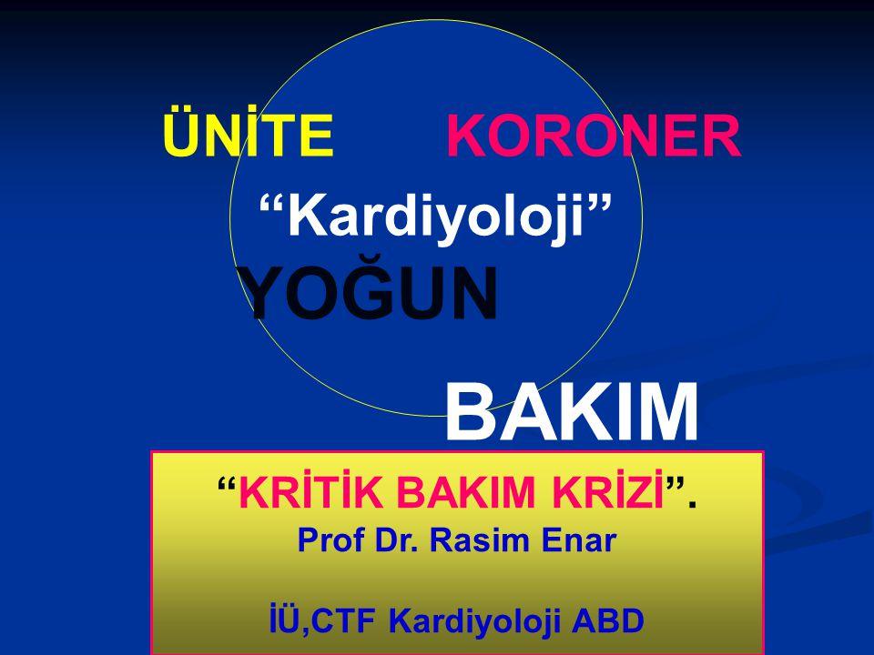 YOĞUN Kardiyoloji KRİTİK BAKIM KRİZİ . Prof Dr. Rasim Enar