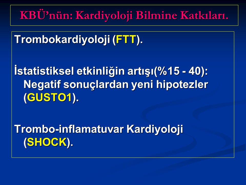 KBÜ'nün: Kardiyoloji Bilmine Katkıları.