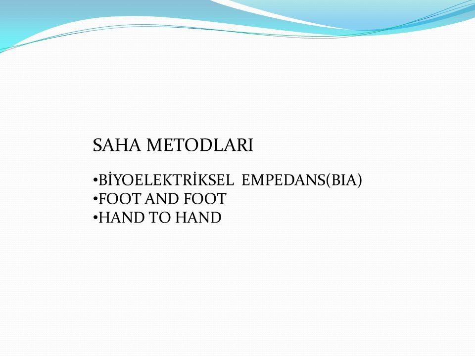 SAHA METODLARI BİYOELEKTRİKSEL EMPEDANS(BIA) FOOT AND FOOT