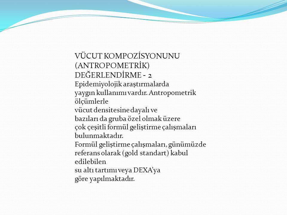 (ANTROPOMETRİK) DEĞERLENDİRME - 2