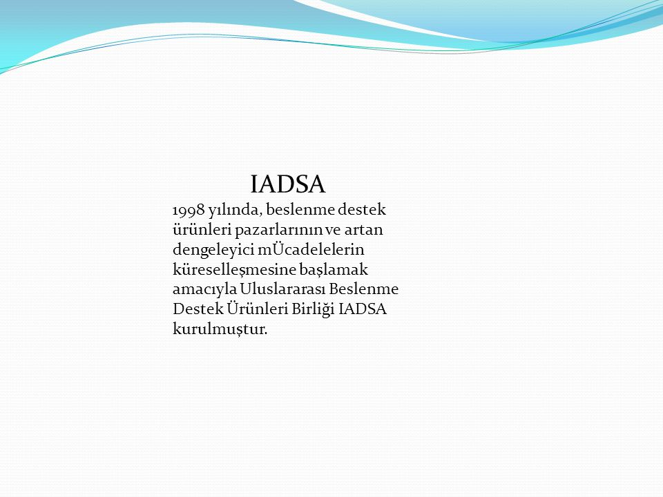 IADSA 1998 yılında, beslenme destek ürünleri pazarlarının ve artan