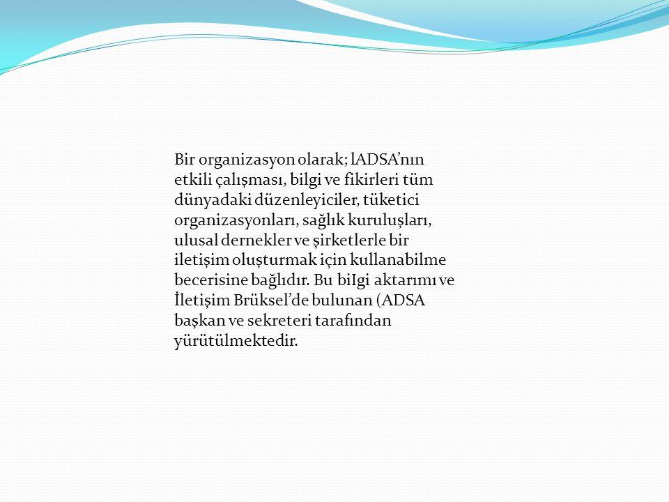 Bir organizasyon olarak; lADSA'nın
