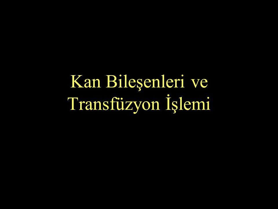 Kan Bileşenleri ve Transfüzyon İşlemi