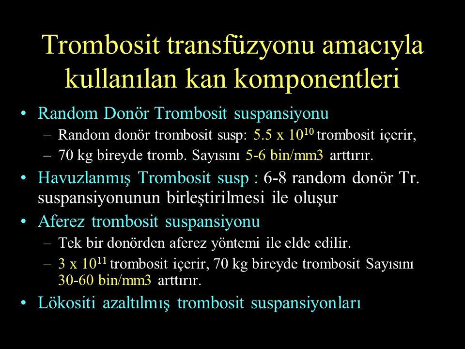 Trombosit transfüzyonu amacıyla kullanılan kan komponentleri