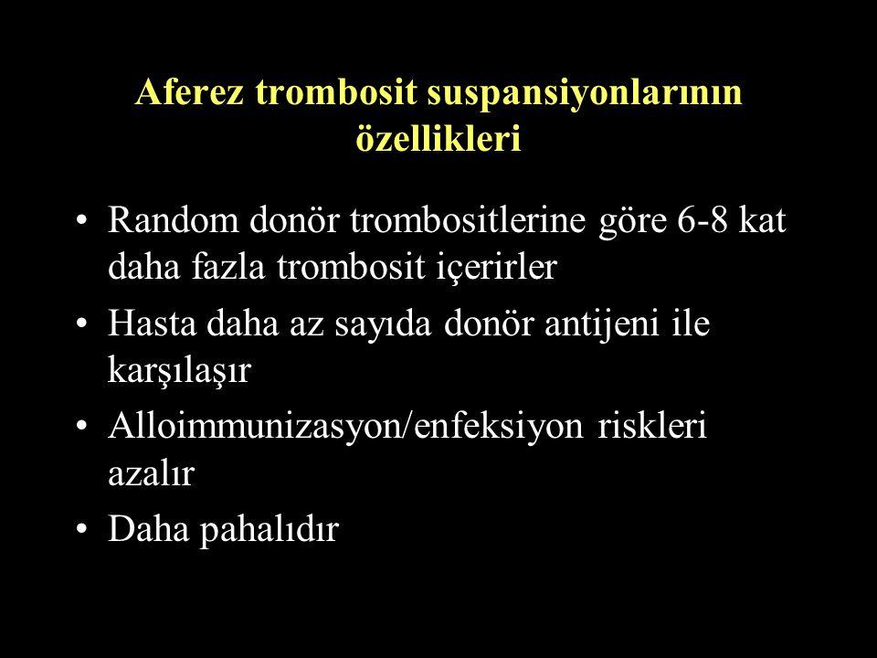Aferez trombosit suspansiyonlarının özellikleri