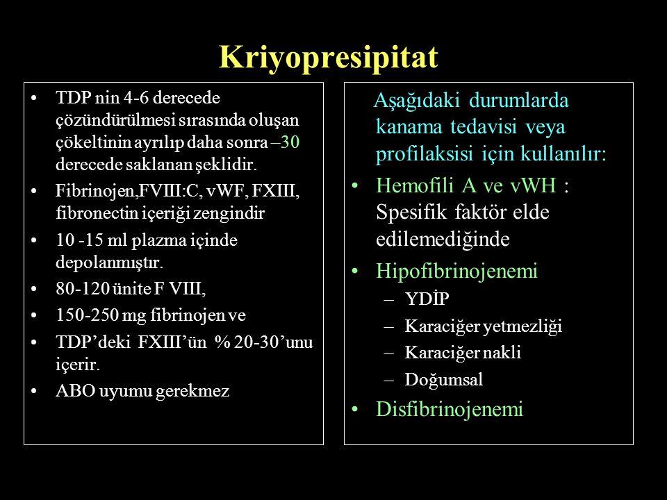 Kriyopresipitat TDP nin 4-6 derecede çözündürülmesi sırasında oluşan çökeltinin ayrılıp daha sonra –30 derecede saklanan şeklidir.
